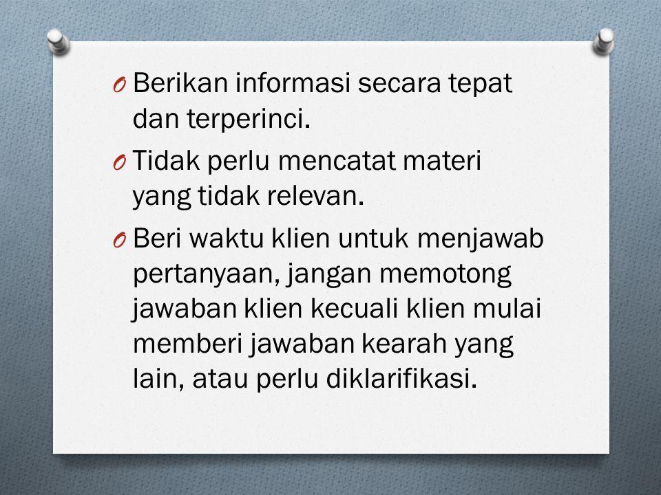 Berikan informasi secara tepat dan terperinci.