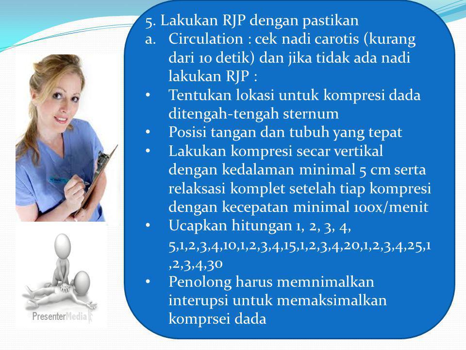 5. Lakukan RJP dengan pastikan