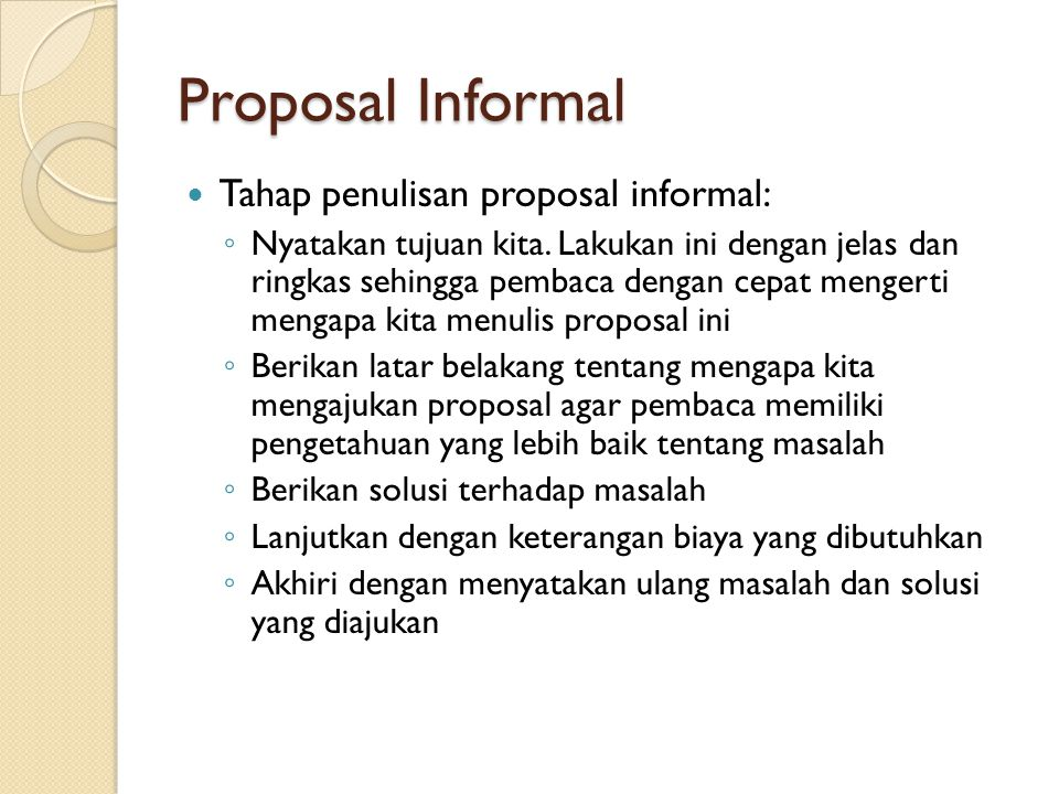 Proposal Informal Tahap penulisan proposal informal: