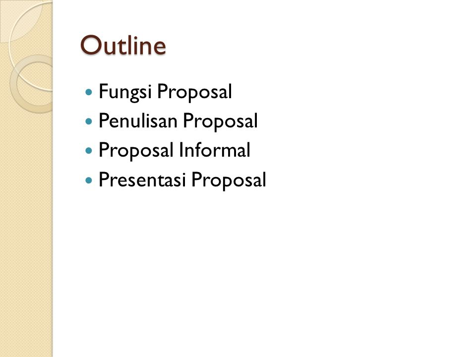 Outline Fungsi Proposal Penulisan Proposal Proposal Informal