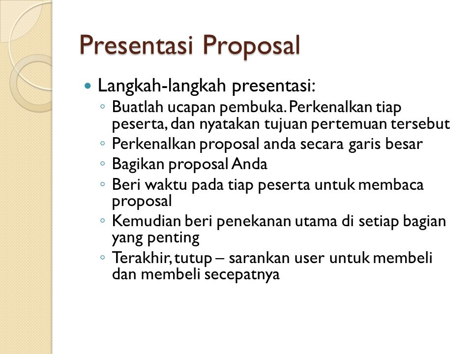 Presentasi Proposal Langkah-langkah presentasi: