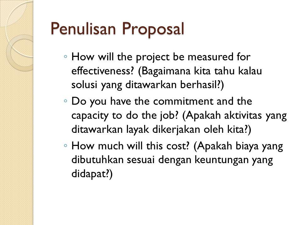 Penulisan Proposal How will the project be measured for effectiveness (Bagaimana kita tahu kalau solusi yang ditawarkan berhasil )
