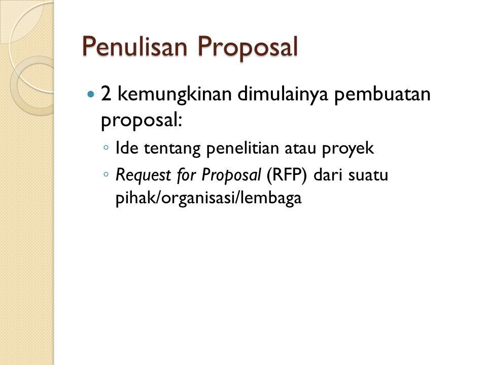 Penulisan Proposal 2 kemungkinan dimulainya pembuatan proposal: