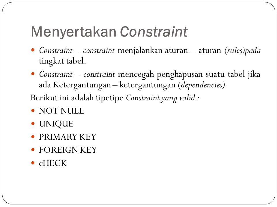 Menyertakan Constraint