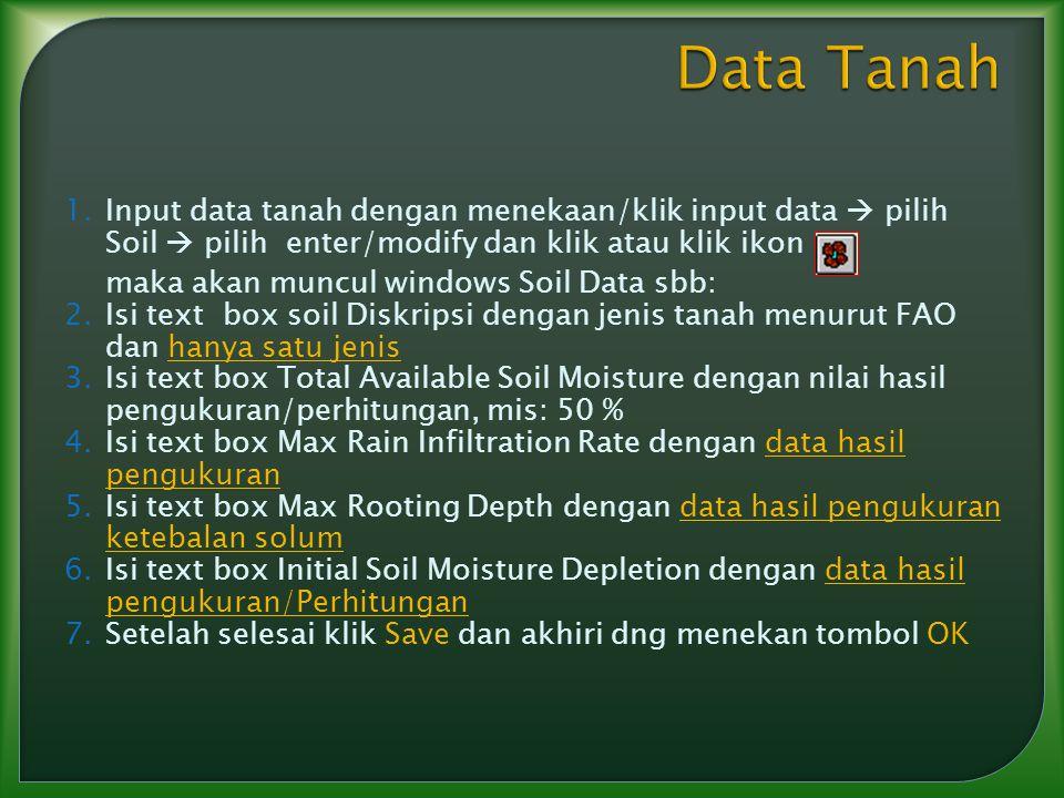 Data Tanah Input data tanah dengan menekaan/klik input data  pilih Soil  pilih enter/modify dan klik atau klik ikon.