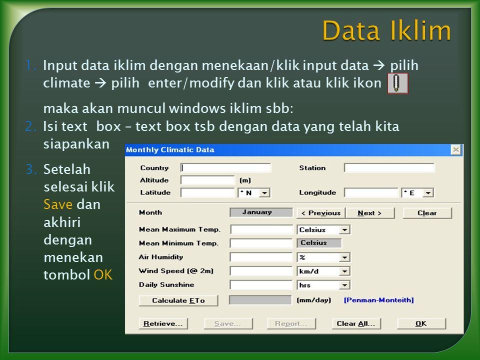 Data Iklim Input data iklim dengan menekaan/klik input data  pilih climate  pilih enter/modify dan klik atau klik ikon.
