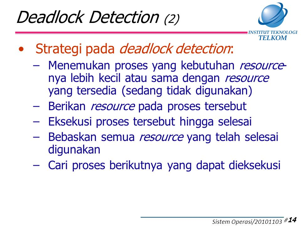 Deadlock Detection (2) Algoritma deadlock detection:
