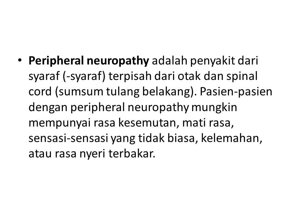 Peripheral neuropathy adalah penyakit dari syaraf (-syaraf) terpisah dari otak dan spinal cord (sumsum tulang belakang).