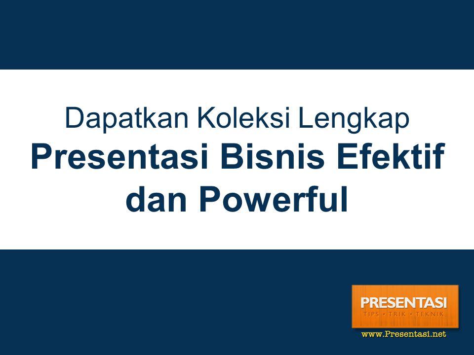 Dapatkan Koleksi Lengkap Presentasi Bisnis Efektif dan Powerful