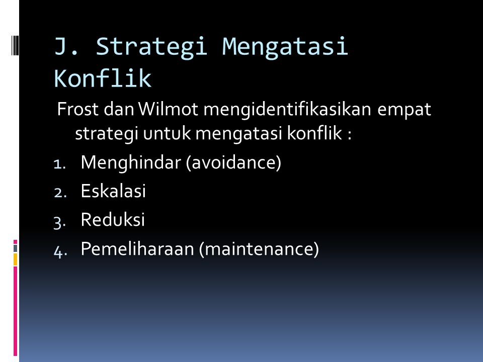 J. Strategi Mengatasi Konflik
