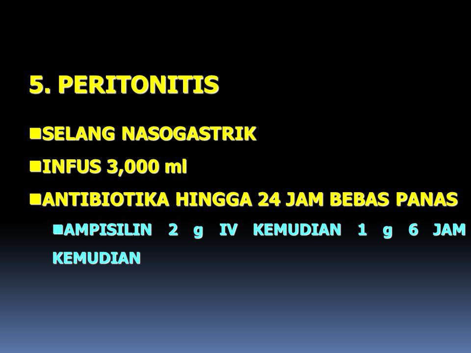 5. PERITONITIS SELANG NASOGASTRIK INFUS 3,000 ml