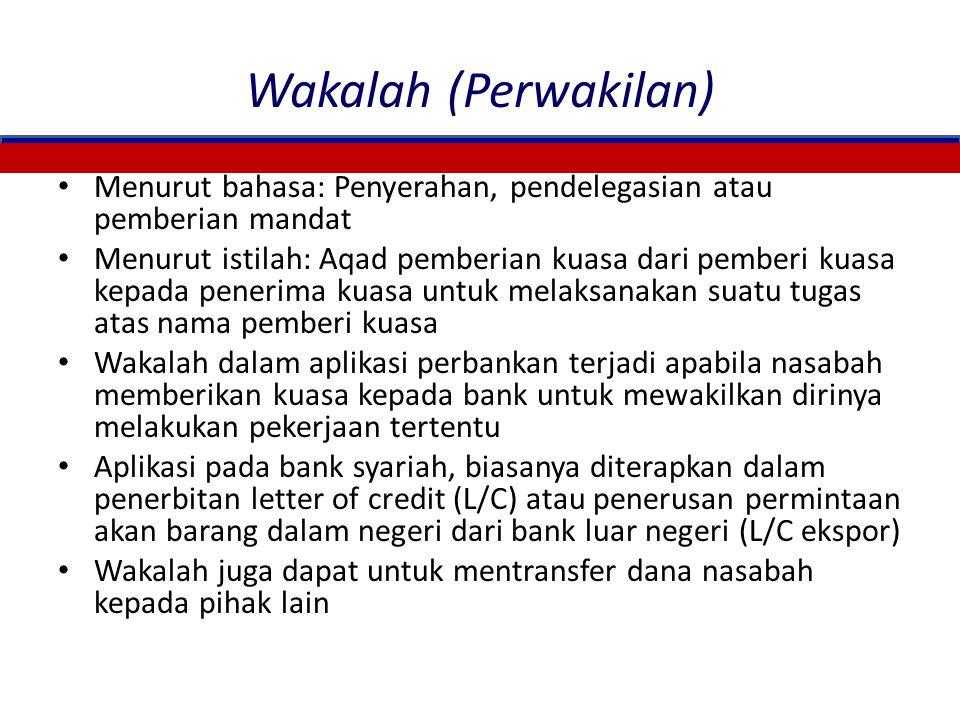 Wakalah (Perwakilan) Menurut bahasa: Penyerahan, pendelegasian atau pemberian mandat.