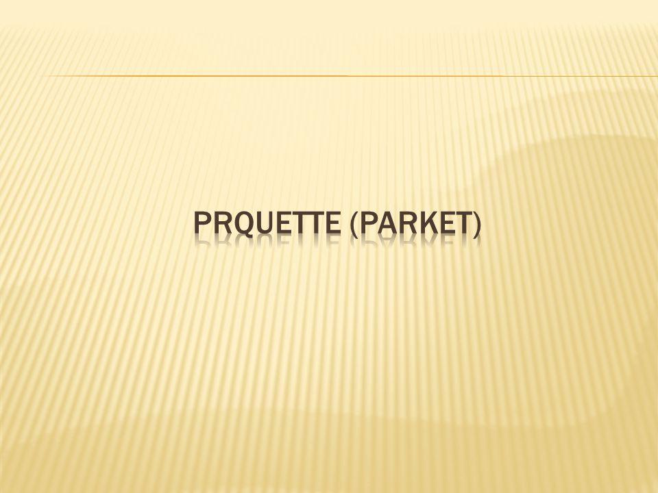 PRQUETTE (PARKET)