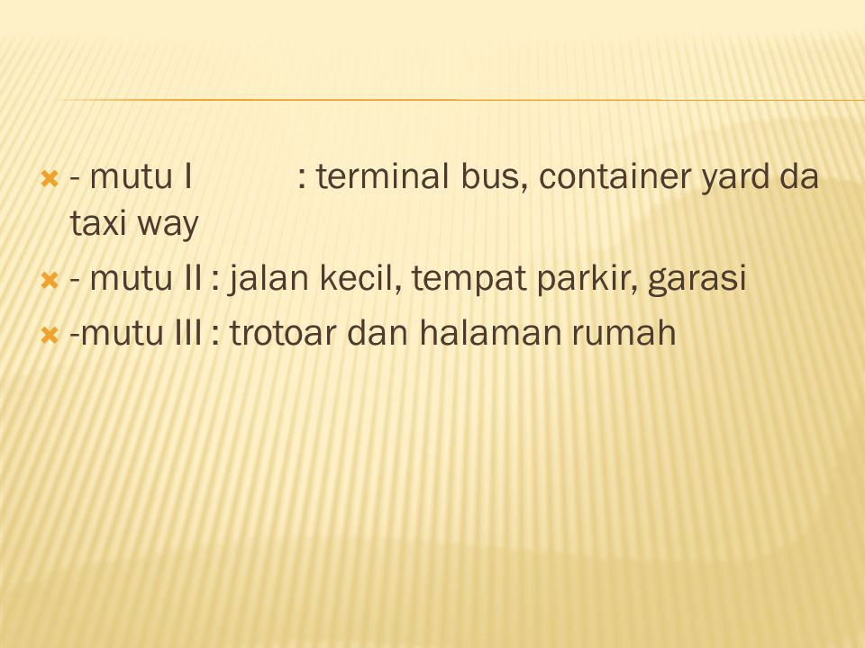 - mutu I : terminal bus, container yard da taxi way
