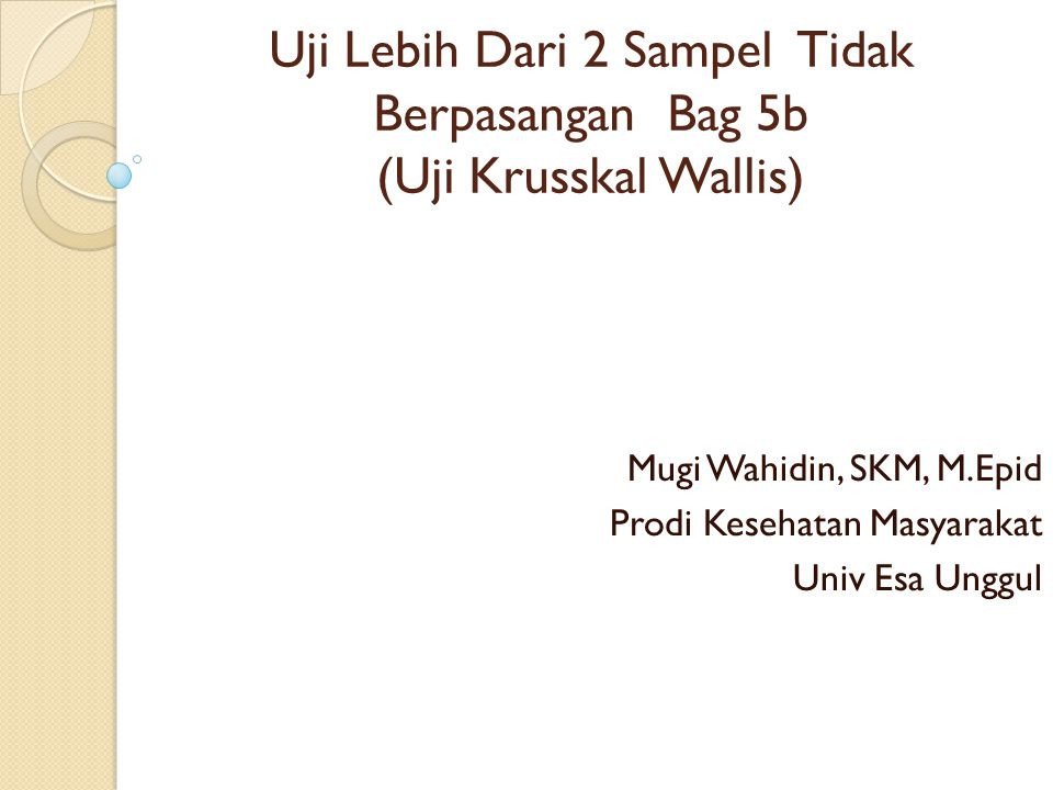 Uji Lebih Dari 2 Sampel Tidak Berpasangan Bag 5b (Uji Krusskal Wallis)