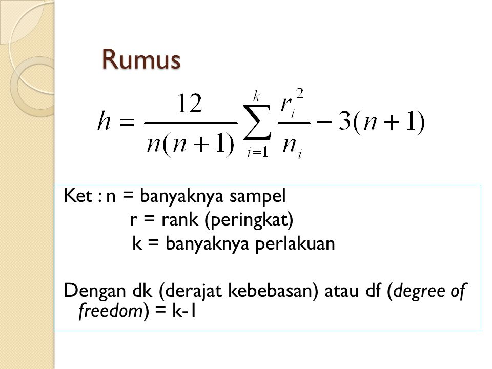 Rumus Ket : n = banyaknya sampel r = rank (peringkat)
