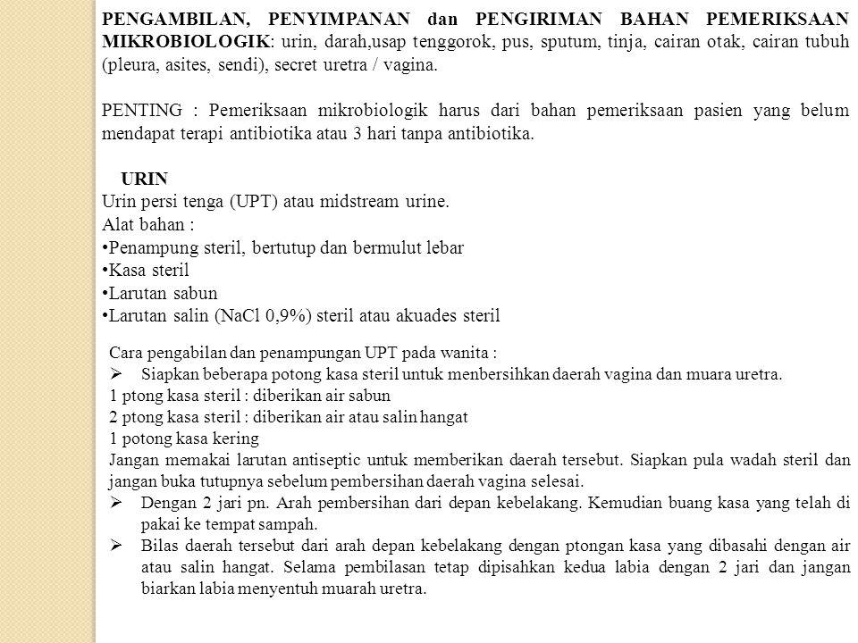 Urin persi tenga (UPT) atau midstream urine. Alat bahan :