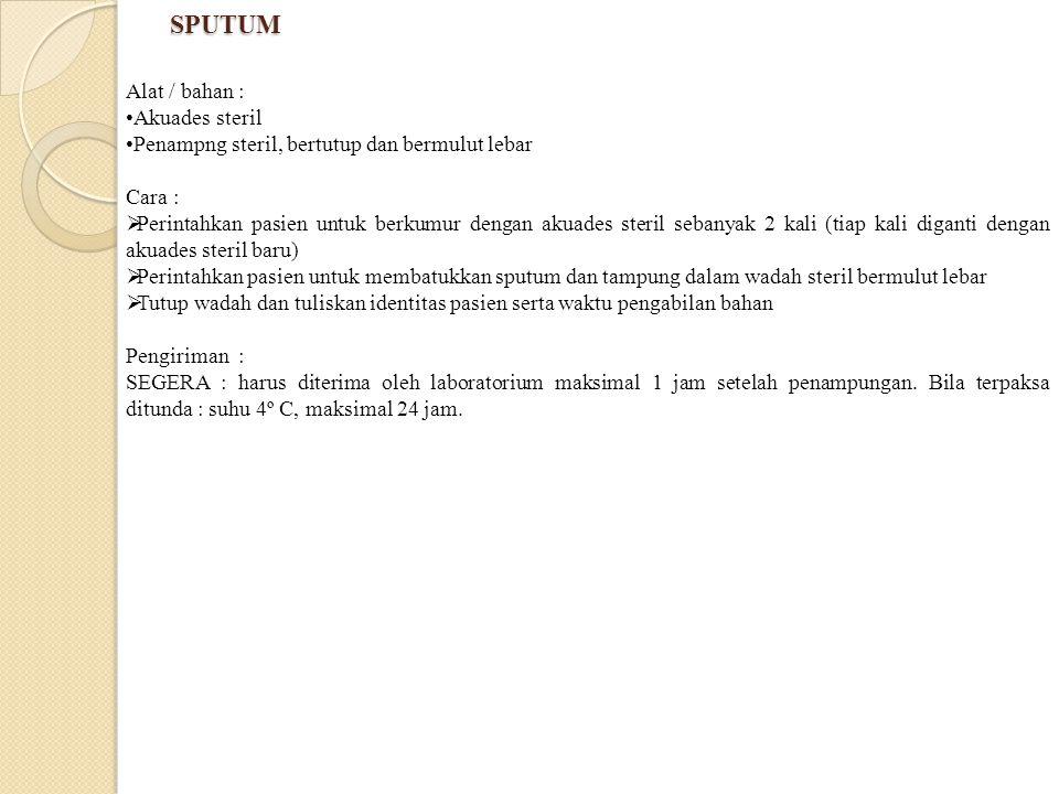 SPUTUM Alat / bahan : Akuades steril