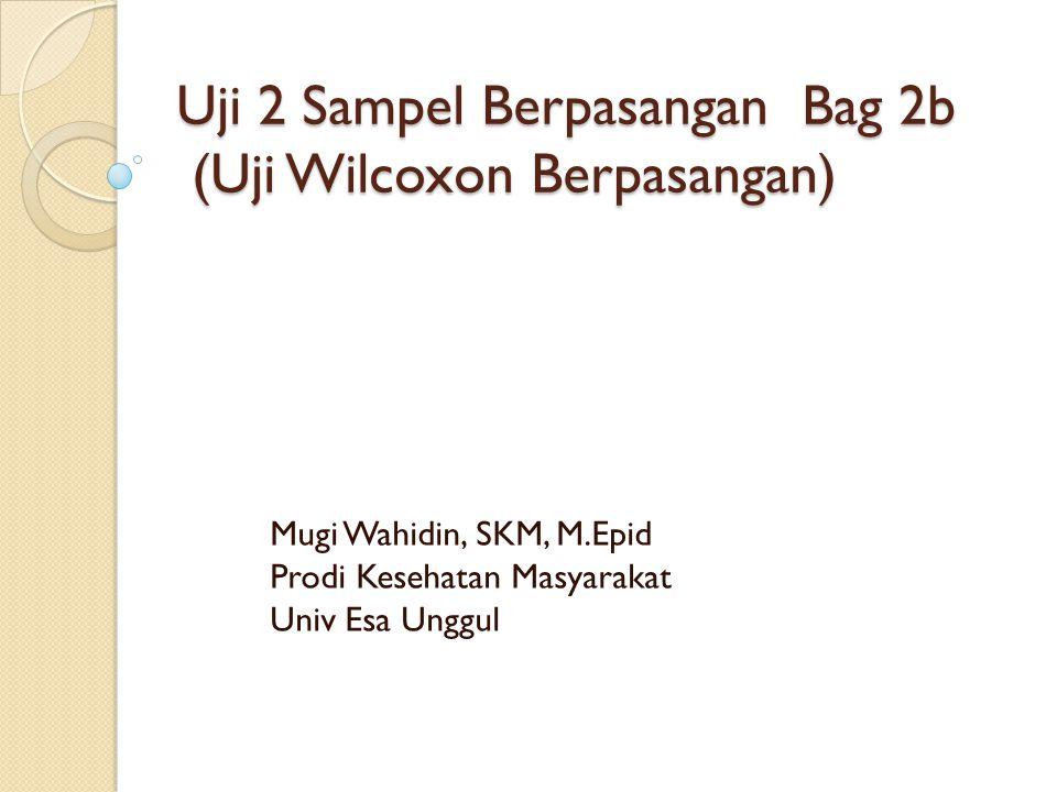 Uji 2 Sampel Berpasangan Bag 2b (Uji Wilcoxon Berpasangan)