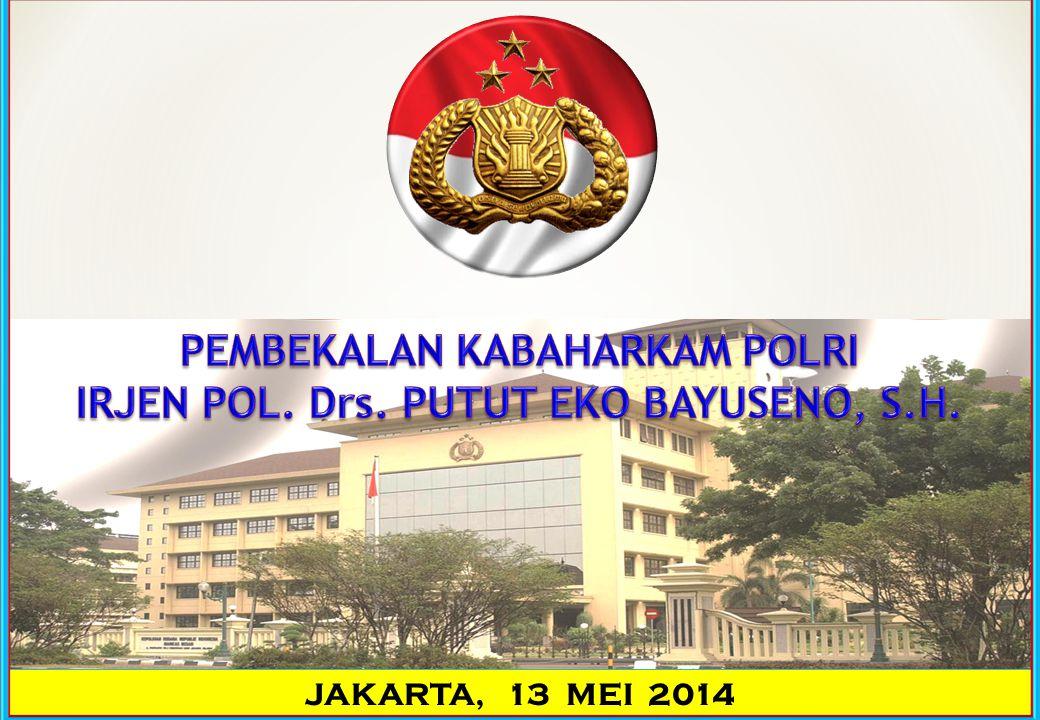 PEMBEKALAN KABAHARKAM POLRI IRJEN POL. Drs. PUTUT EKO BAYUSENO, S.H.