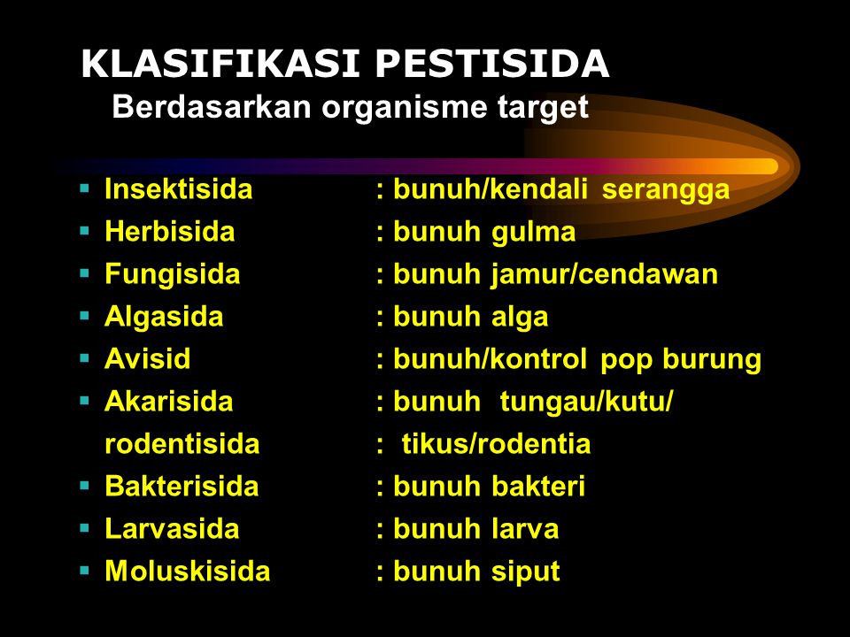 KLASIFIKASI PESTISIDA Berdasarkan organisme target