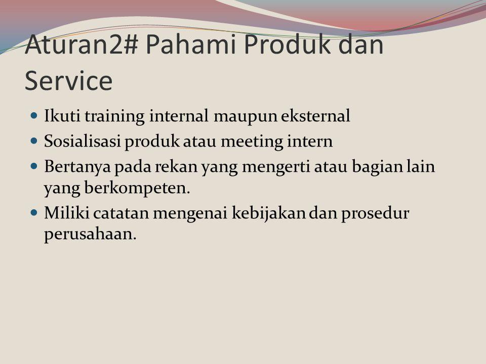 Aturan2# Pahami Produk dan Service