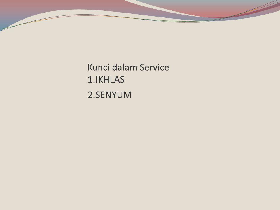 Kunci dalam Service 1.IKHLAS
