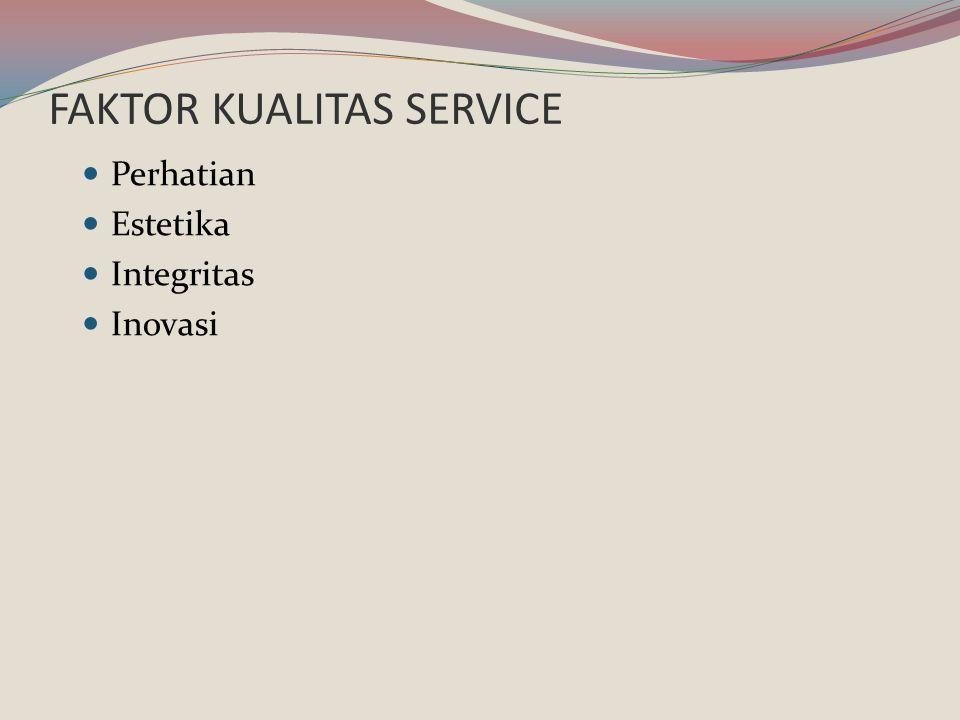 FAKTOR KUALITAS SERVICE