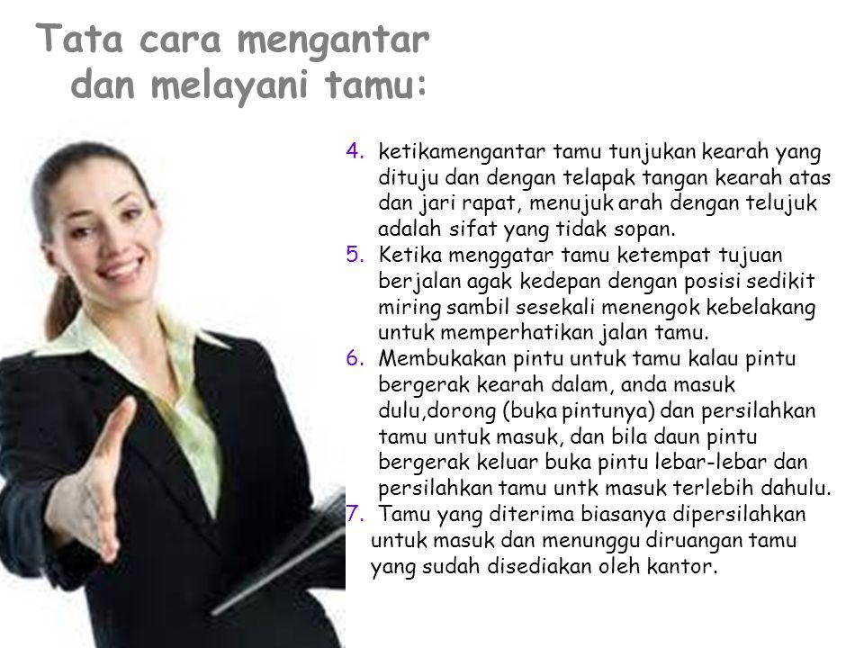 Tata cara mengantar dan melayani tamu: