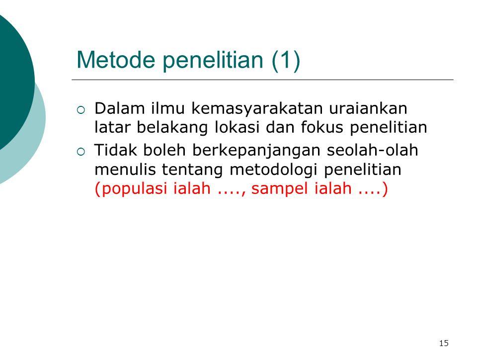 Metode penelitian (1) Dalam ilmu kemasyarakatan uraiankan latar belakang lokasi dan fokus penelitian.