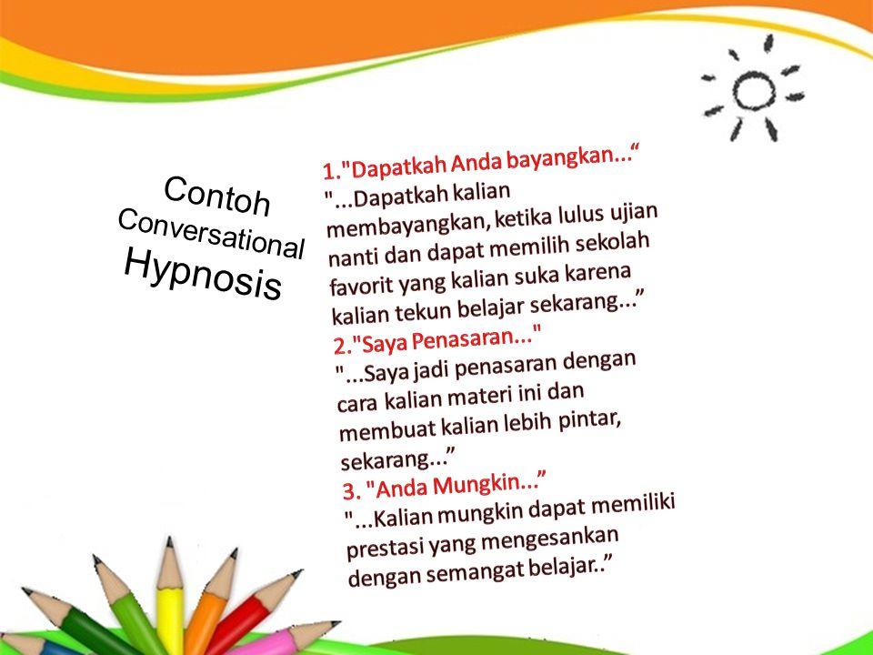 Hypnosis Contoh Conversational 1. Dapatkah Anda bayangkan...