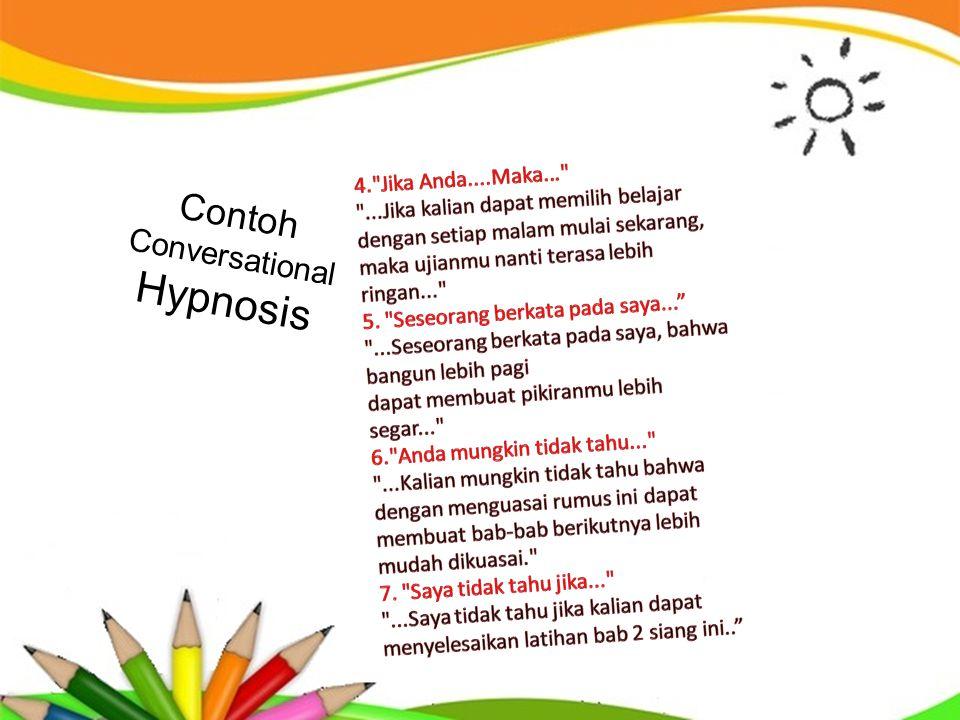 Hypnosis Contoh Conversational 4. Jika Anda....Maka...