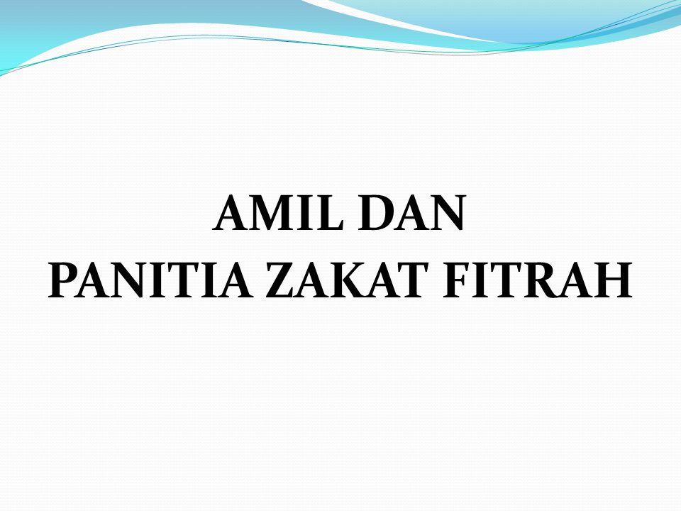 AMIL DAN PANITIA ZAKAT FITRAH