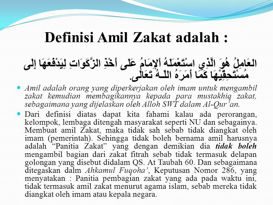 Definisi Amil Zakat adalah :