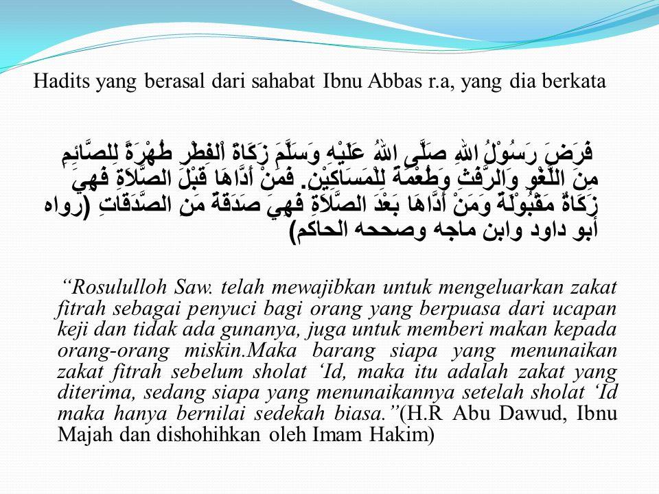 Hadits yang berasal dari sahabat Ibnu Abbas r.a, yang dia berkata