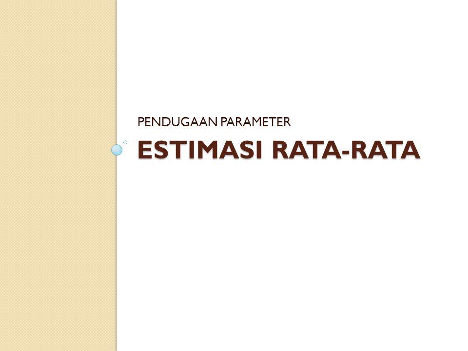 PENDUGAAN PARAMETER ESTIMASI RATA-RATA