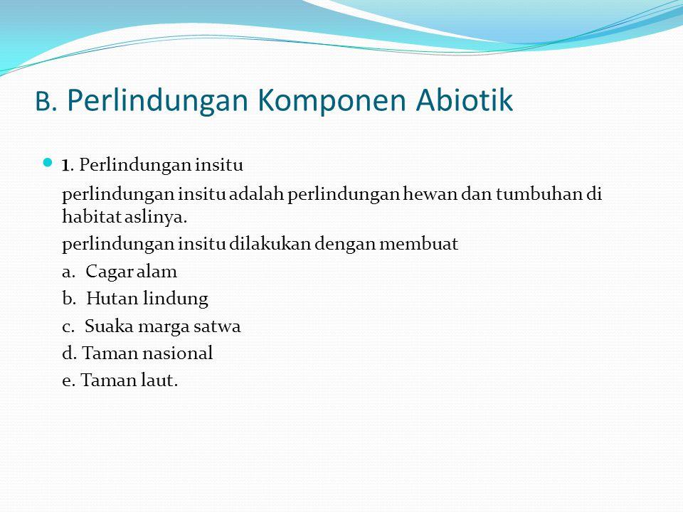 B. Perlindungan Komponen Abiotik