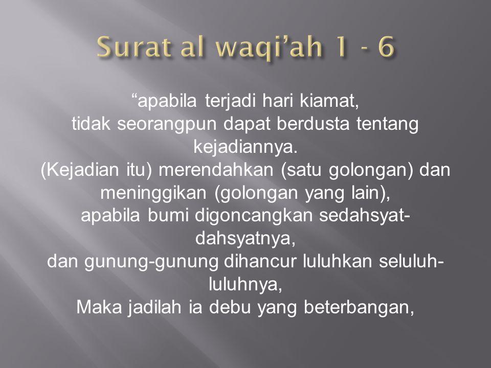 Surat al waqi'ah 1 - 6 apabila terjadi hari kiamat,