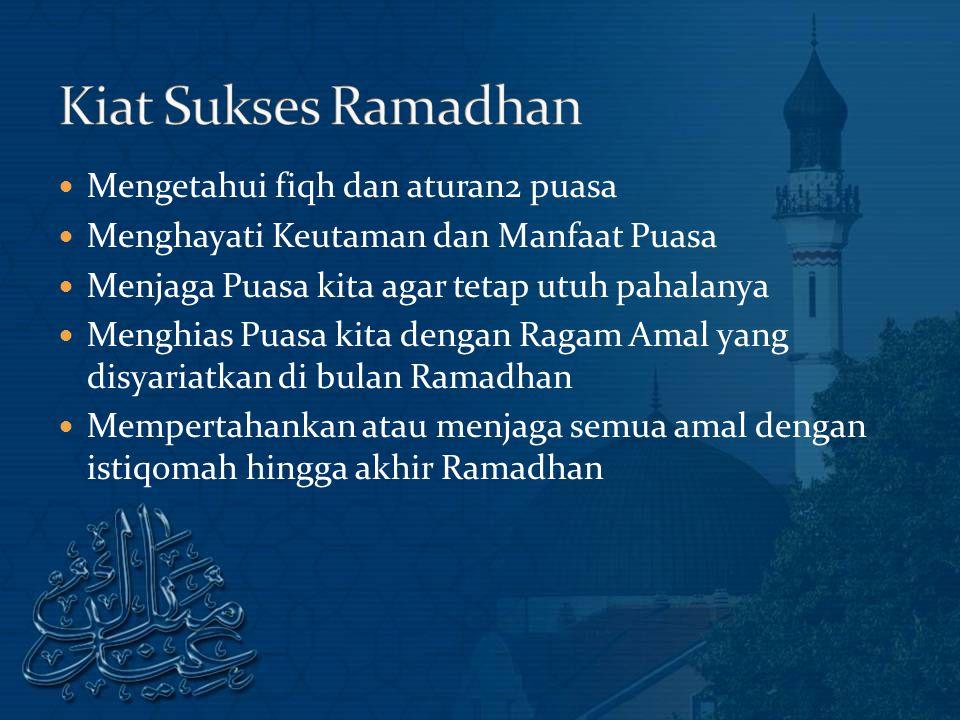 Kiat Sukses Ramadhan Mengetahui fiqh dan aturan2 puasa