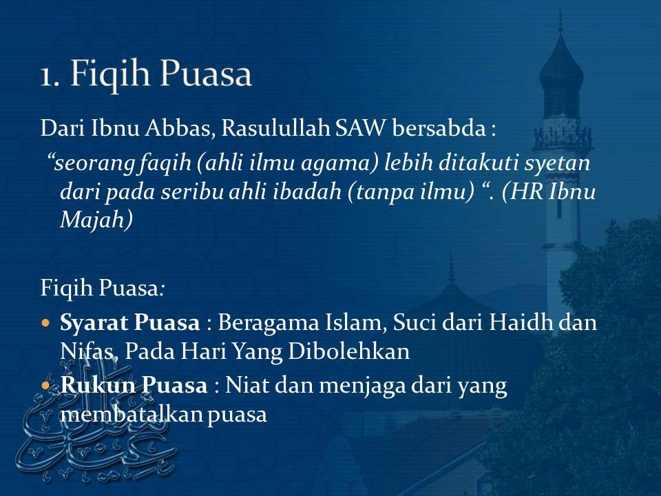 1. Fiqih Puasa Dari Ibnu Abbas, Rasulullah SAW bersabda :