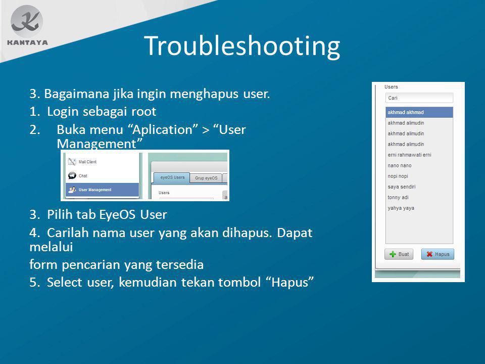 Troubleshooting 3. Bagaimana jika ingin menghapus user.