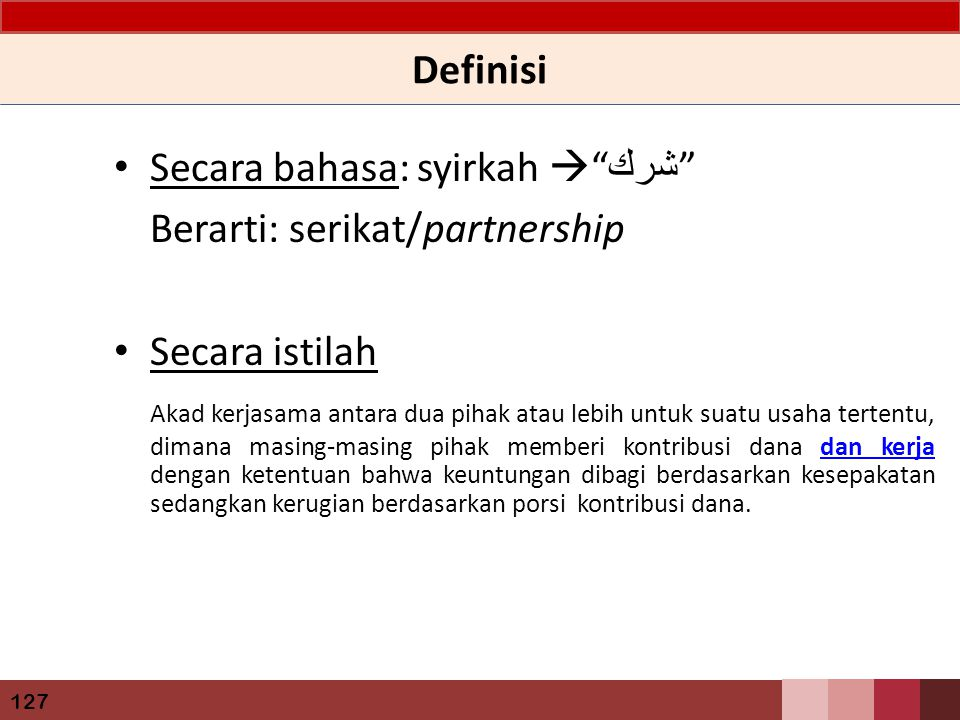 Definisi Secara bahasa: syirkah  شرك Berarti: serikat/partnership. Secara istilah.