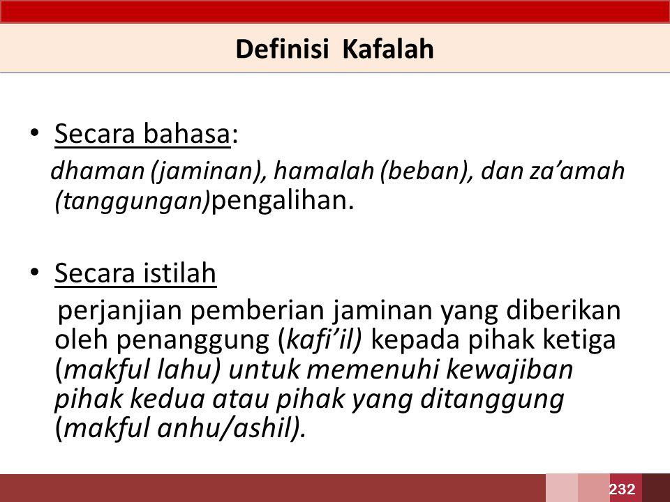 dhaman (jaminan), hamalah (beban), dan za'amah (tanggungan)pengalihan.