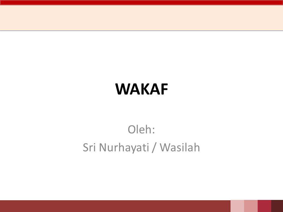 Oleh: Sri Nurhayati / Wasilah