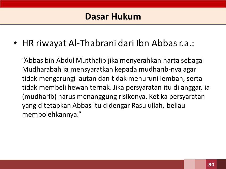 HR riwayat Al-Thabrani dari Ibn Abbas r.a.: