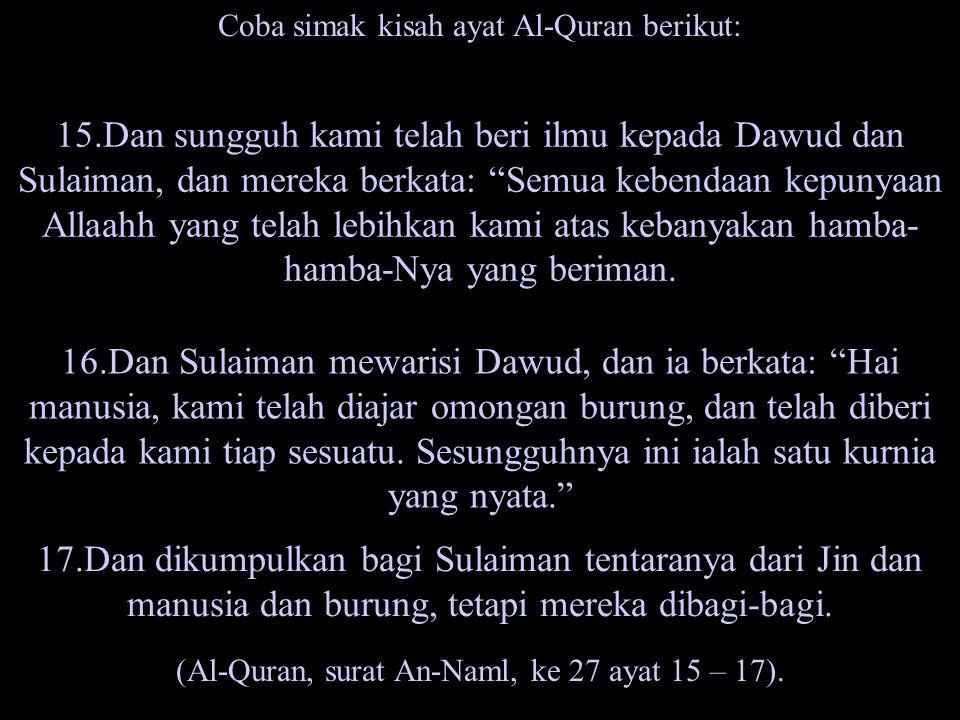 Coba simak kisah ayat Al-Quran berikut: