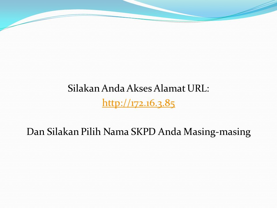 Silakan Anda Akses Alamat URL: http://172. 16. 3