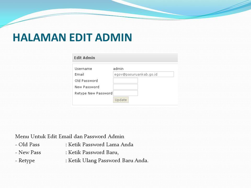 HALAMAN EDIT ADMIN Menu Untuk Edit Email dan Password Admin