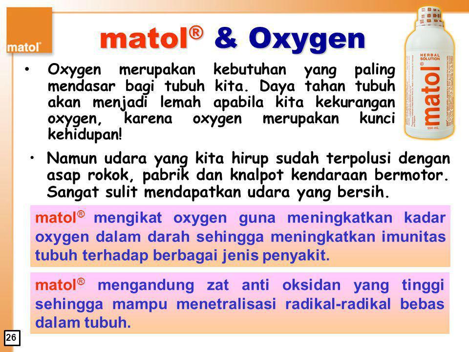 matol® & Oxygen