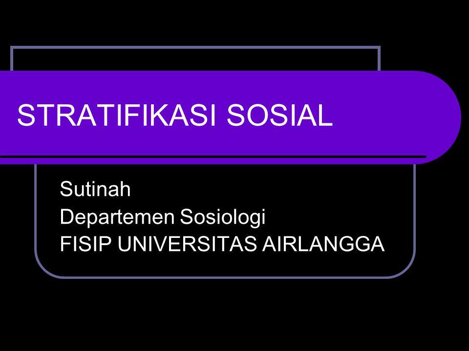 Sutinah Departemen Sosiologi FISIP UNIVERSITAS AIRLANGGA